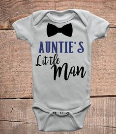 Auntie& Little Man Onesie Auntie Onesie I love by SweetAdelynns Aunt Onesie, Boy Onesie, Baby Bodysuit, Onesies, Aunt And Niece Shirts, Aunt Baby Clothes, Auntie Gifts, Baby Boy Quotes, Baby Shirts
