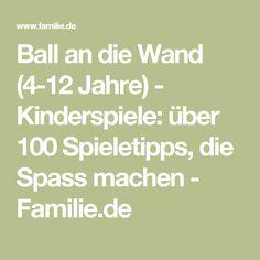 Ball an die Wand (4-12 Jahre) - Kinderspiele: über 100 Spieletipps, die Spass machen - Familie.de