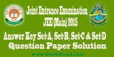 JEE Main 2015 Answer Key, Question Paper Analysis & Solution of All Sets A, B, C & D