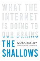 The Shallows: What the Internet is Doing to Our Brains by Nicholas Carr. Read our review: http://www.btsb.com/2014/07/15/the-shallows-what-the-internet-is-doing-to-our-brains/