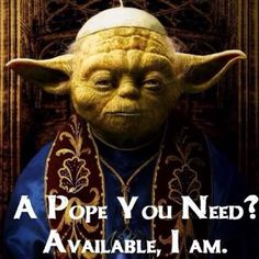 Die Lösung! - the soloution! #pope #yoda