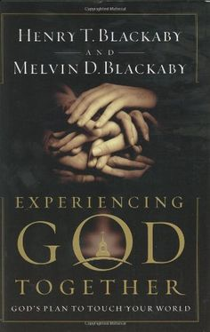Experiencing God Together: God's Plan to Touch Your World by Henry T. Blackaby.