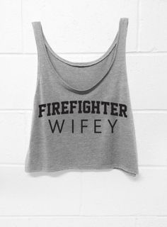 Firefighter Wifey  Crop Tank Top  Gray by WifeyChic on Etsy, $27.00