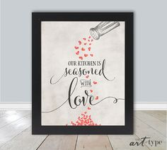 Kitchen Art Print Quote, Seasoned with Love, INSTANT DOWNLOAD 8x10 Printable Love Print, Housewarming Gift, Kitchen Art Decor, Newlywed, DIY