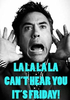 Friday humor with Robert Downey Jr Its Friday Quotes, Friday Humor, Funny Friday, Robert Downey Jr, Tgif, Days Of A Week, Funny Good Morning Images, Funny Video Clips, Videos Funny