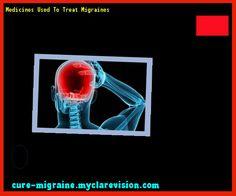Medicines Used To Treat Migraines 172717 - Cure Migraine