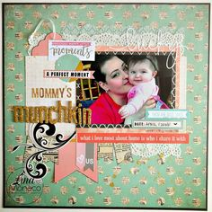 Sweet Nothings Paper Co.- Mommy's Munchkin 12x12 Layout