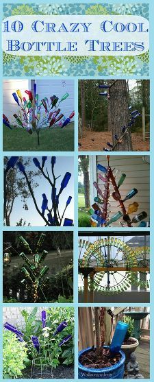 10 crazy cool bottle trees anyone can make! (We love the tomato cage option)