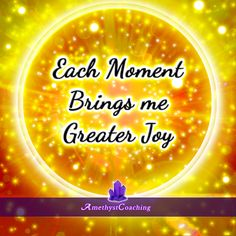 Today's Centering Thought: Each Moment Brings Me Greater Joy <3 #affirmation #coaching It is not enough just to repeat words, while repeating the affirmation, feel and believe that the situation is already real. This will put more energy into the affirmation.
