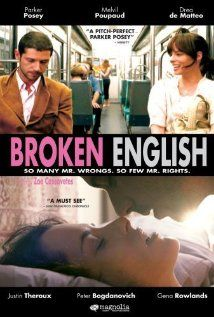 """""""Broken English"""" (20020.  Parker Posey, as Nora Wilder, is freaking out. Everyone around her is in a relationship, is married, or has children.  She meets a French guy.  Will this relationship work?  Second time around for me.  I saw this film when it first came out.  I just saw it again and still liked it."""