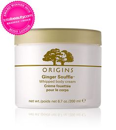 ORIGINS - Ginger Souffle™ Whipped body cream.  Love this but it is too expensive, so I will mix it in 1:3 ratio with scentless Vaseline lotion to lower the cost.