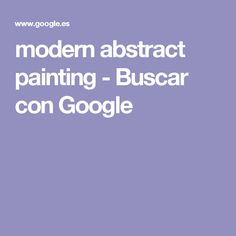 modern abstract painting - Buscar con Google