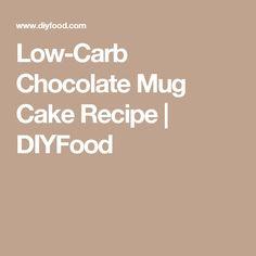 Low-Carb Chocolate Mug Cake Recipe | DIYFood