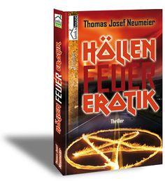 """Höllenfeuererotik"" von Thomas Josef Neumeier ab Oktober 2013 im bookshouse Verlag. http://www.bookshouse.de/buecher/Hoellenfeuererotik/"
