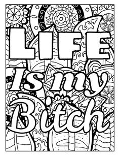 Life Is My Bitch Coloring Page
