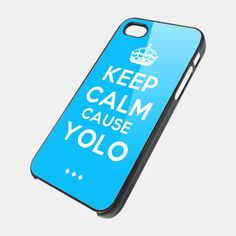 KEEP CALM CAUSE YOLO for iPhone 4/4s/5/5s/5c, Samsung Galaxy s3/s4 case