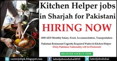 Kitchen Helper jobs in Dubai for Pakistani Only Pakistani nationality will be preferred. 1000 AED monthly salary + foods + accommodation and transportation. Pakistani restaurant urgently required waiter and kitchen helper.