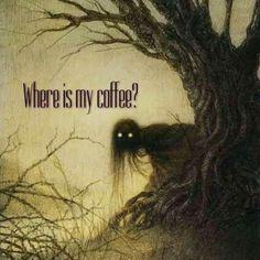 Ghoul: Where is my coffee? Humor Ghoul: Where is my coffee? Humor Ghoul: Where is my coffee? Coffee Talk, Coffee Is Life, I Love Coffee, Coffee Break, Morning Coffee, Coffee Lovers, Bar Kunst, Coffee Drinks, Coffee Cups