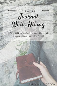 There's nothing better than sitting down in the middle of a good hike -  perhaps looking out over a vast forested valley, or perched upon a log  beside a rushing stream - and taking a few minutes to pull out your journal  and write.This is your chance to reflect on the trail you've hiked thus  far and record all of those lovely little moments and observations you want  to remember. You write about the sorts of things that a camera can't quite  capture, such as the eerie whisper of the wind…