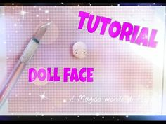Tutorial Fimo viso bambolina   doll face clay   Ploppi - YouTube