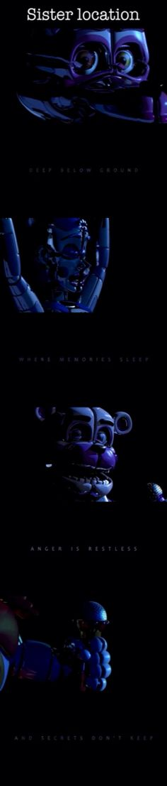 Second pictures of sister location trailer. There is my theory about that: sister location is a nightmare (of Charlie from the silver eyes book) or a location deap in the grown and this place is secret and just for girls. The animatronics have the same models of the ones in fnaf 2, but in more... scary. So maybe the place is in the '80-90 or after the Fredbear's fright (more than 2023)... put your theory below!
