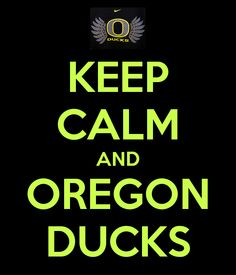 KEEP CALM AND OREGON DUCKS. Another original poster design created with the Keep Calm-o-matic. Buy this design or create your own original Keep Calm design now. Oregon Ducks, I Feel Overwhelmed, University Of Oregon, Keep Calm, Skull, Image, Google Search, Heart, Sports