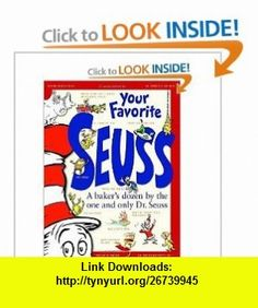 Your Favorite Seuss a Bakers Dozen By the One and Only DR. Seuss Dr Seuss ,   ,  , ASIN: B001IR3196 , tutorials , pdf , ebook , torrent , downloads , rapidshare , filesonic , hotfile , megaupload , fileserve