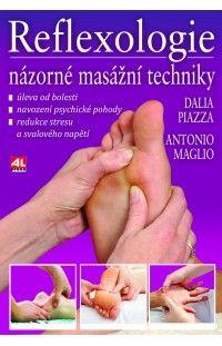 Reflexologie - názorné masážní techniky #alpress #reflexologie #masáže #knihy #zdraví