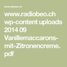 www.radiobeo.ch wp-content uploads 2014 09 Vanillemaccarons-mit-Zitronencreme.pdf