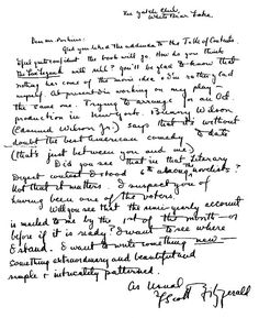 """F. Scott Fitzgerald letter. July, 1922. In the final paragraph of an otherwise unremarkable letter to his editor, Maxwell Perkins, author F. Scott Fitzgerald passionately announces his desire to begin writing """"something extraordinary and beautiful and simple and intricately patterned.""""    The novel he had mentioned for the first time was The Great Gatsby. from lettersofnote.com"""