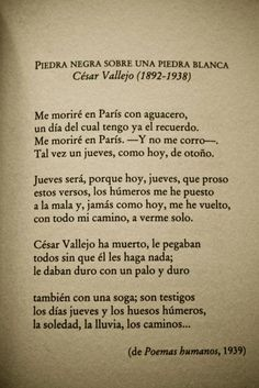 """César Vallejo, """"I will die in Paris,I cannot escape Maybe on a Thursday, like today, in the fall"""" Cesar Vallejo Poemas, Poetry Quotes, Book Quotes, Book Writer, Motivational Phrases, Popular Books, More Than Words, Word Porn, Great Books"""