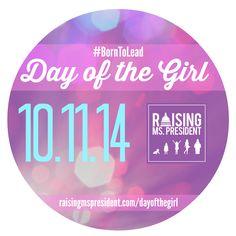 Our Raising Ms. President Day of the Girl logo!