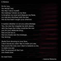 """""""It Matters,"""" a poem about desire, sending messages to the one I wish with all my heart would notice me. Follow more original poetry by Leanne Rebecca on shesinprison.com."""