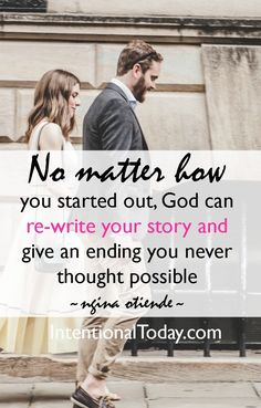 God can rewrite your story and give you an ending your never thought possible. A few thoughts on how to allow God into your marriage and see Him transform it.