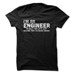 (Deal of the Day) Im An Engineer, Im Always Right - Buy Now
