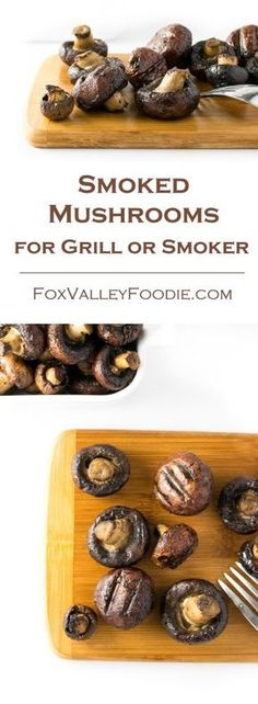 Smoked Mushrooms for Grill or Smoker - Fox Valley Foodie - Grillen Rezept Traeger Recipes, Grilling Recipes, Meat Recipes, Grilling Ideas, Oven Recipes, Venison Recipes, Sausage Recipes, Pellet Grill Recipes, Electric Smoker Recipes