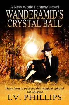 Wanderamid's Crystal Ball by I.V. Phillips Cover Reveal