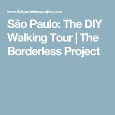 São Paulo: The DIY Walking Tour | The Borderless Project