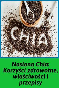 Nasiona Chia: Korzyści zdrowotne, właściwości i przepisy Chia Seeds, Health Benefits, Blog, Recipes, Fitness, Recipies, Blogging, Ripped Recipes, Cooking Recipes