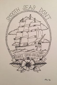 tattoo design smooth seas don't make good sailors / neck deep Right mid back Hand Tattoos, Body Art Tattoos, New Tattoos, Tattoo Drawings, Ship Tattoos, Tattoo Old School, Tattoo Tradicional, Deep Tattoo, Tatuaje Old School