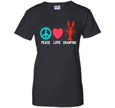 Crawfish T Shirt Shirt - Peace Love Crawfish shirtFind out more at https://www.itee.shop/products/crawfish-t-shirt-shirt-peace-love-crawfish-shirt-ladies-custom-b01emnzcfi #tee #tshirt #named tshirt #hobbie tshirts #Crawfish T Shirt Shirt - Peace Love Crawfish shirt