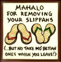 No take mo' bettah slippahs when you leave!