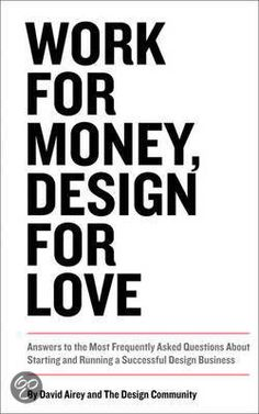 Work for Money, Design for Love, David Airey