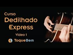 Curso Dedilhado Express - Video 1 de 4 - TB