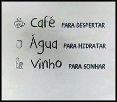 Mulheres Auxiliadoras: BOA DICAS! SEM EXAGERO HEM... L Quotes, Some Quotes, Beauty Quotes, Love Cafe, Let It Flow, In Vino Veritas, True Feelings, I Love Coffee, More Than Words