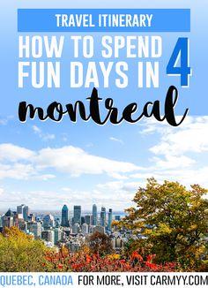 Travel Itinerary: How to spend 4 days in Montreal (Canada) www.carmyy.com via @runcarmyrun
