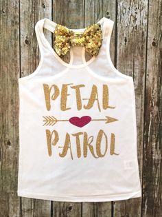 A personal favorite from my Etsy shop https://www.etsy.com/listing/452668842/petal-patrol-tank-top-flower-girl-shirt