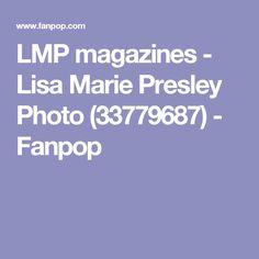 LMP magazines - Lisa Marie Presley Photo (33779687) - Fanpop