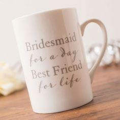 Bridesmaid Mug - Friends for Life | GettingPersonal.co.uk