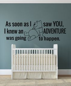 Winnie The Pooh Quote Wall Decal Nursery Room As soon as I saw you